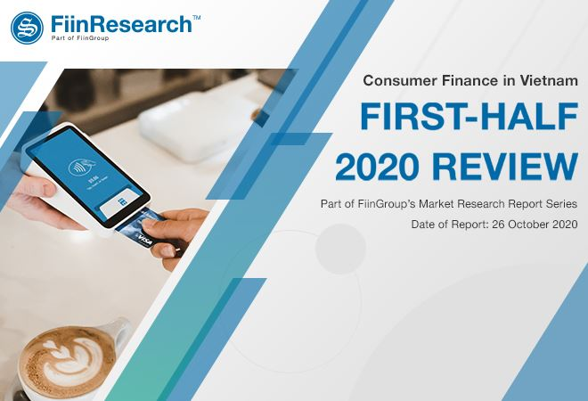 FiinResearch: Consumer Finance in Vietnam 1H2020 Review